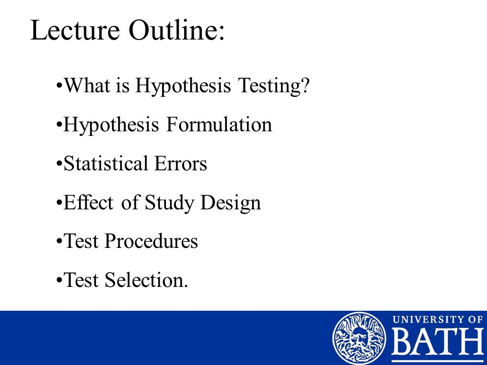 Lecture Outline: What is Hypothesis Testing Hypothesis Formulation