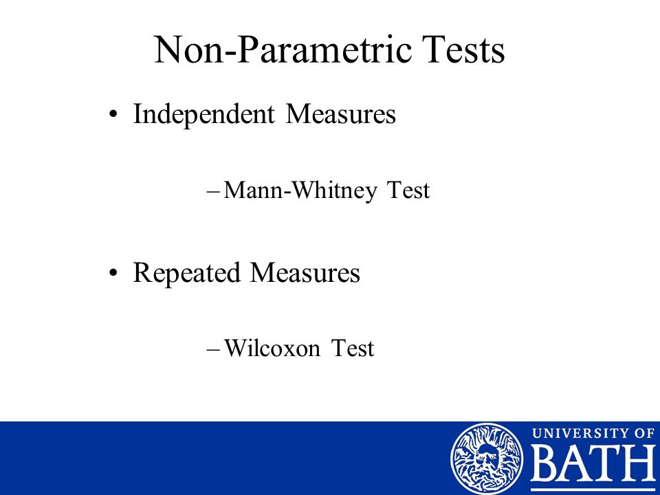 Non-Parametric Tests Independent Measures Repeated Measures