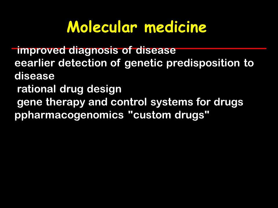 Molecular medicine improved diagnosis of disease