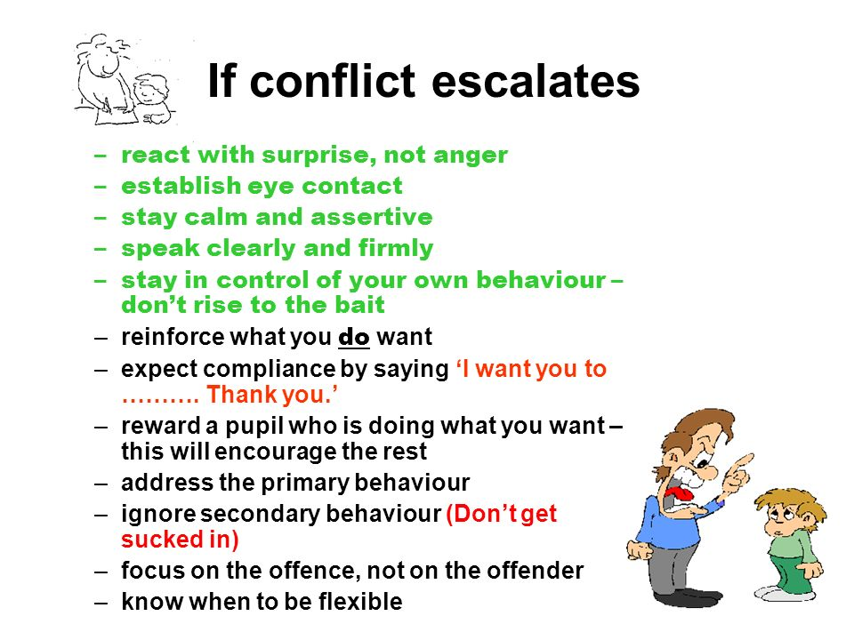 If conflict escalates react with surprise, not anger