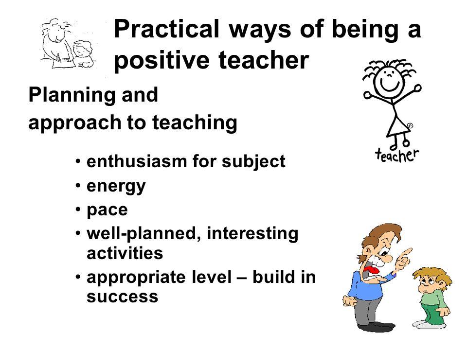 Practical ways of being a positive teacher