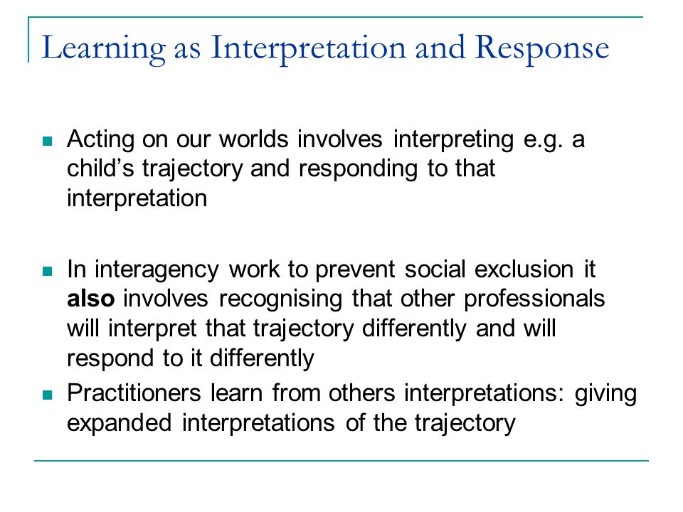 Learning as Interpretation and Response