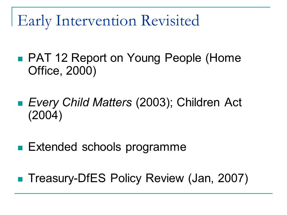 Early Intervention Revisited