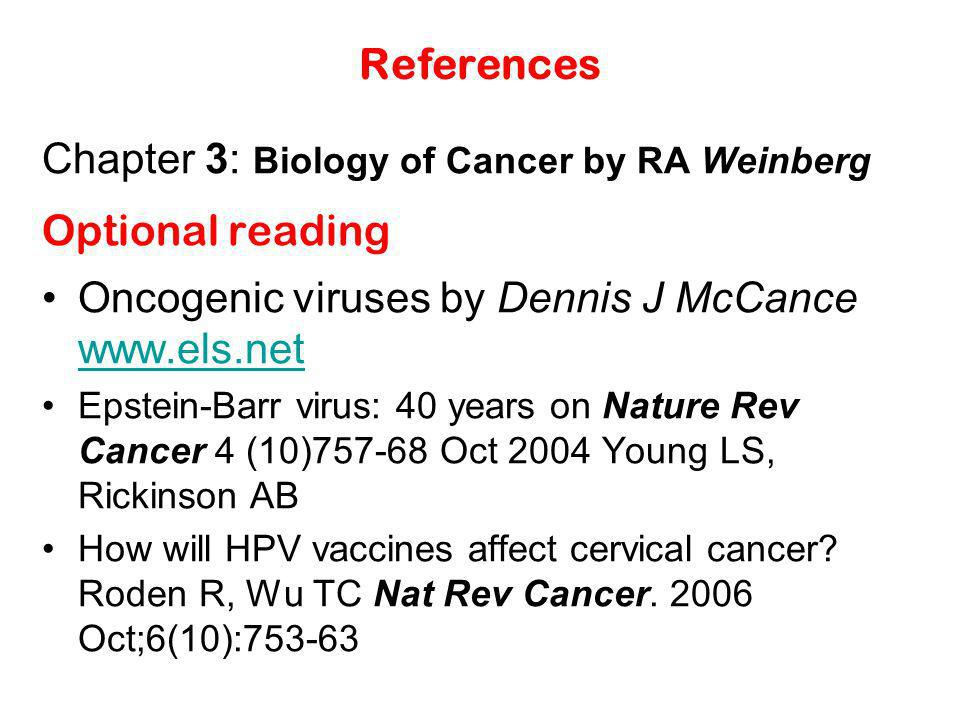 Chapter 3: Biology of Cancer by RA Weinberg Optional reading