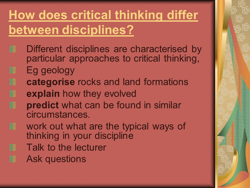 How does critical thinking differ between disciplines