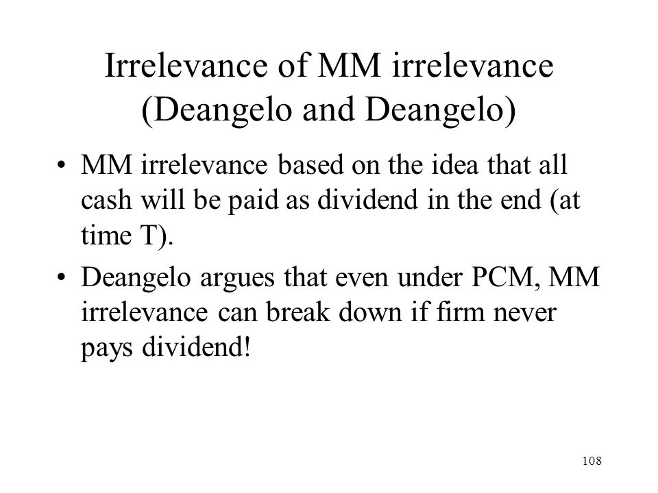 Irrelevance of MM irrelevance (Deangelo and Deangelo)