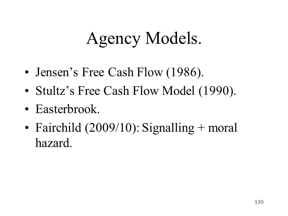 Agency Models. Jensen's Free Cash Flow (1986).