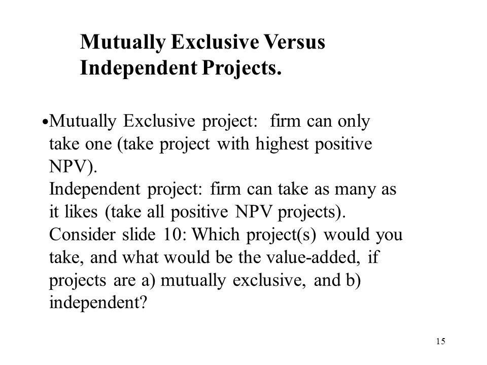 Mutually Exclusive Versus Independent Projects.