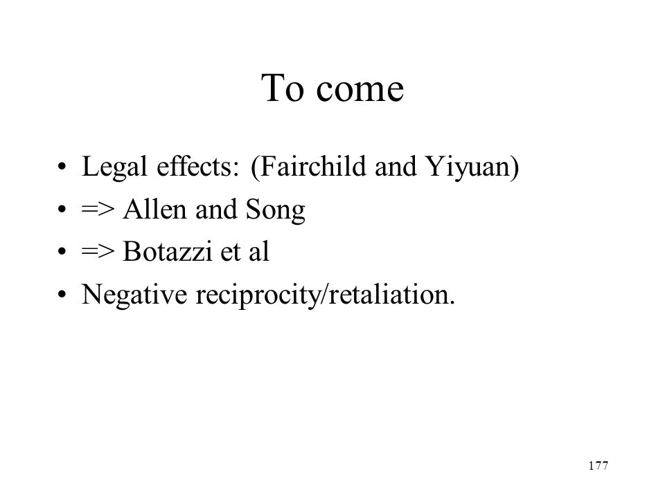 To come Legal effects: (Fairchild and Yiyuan) => Allen and Song
