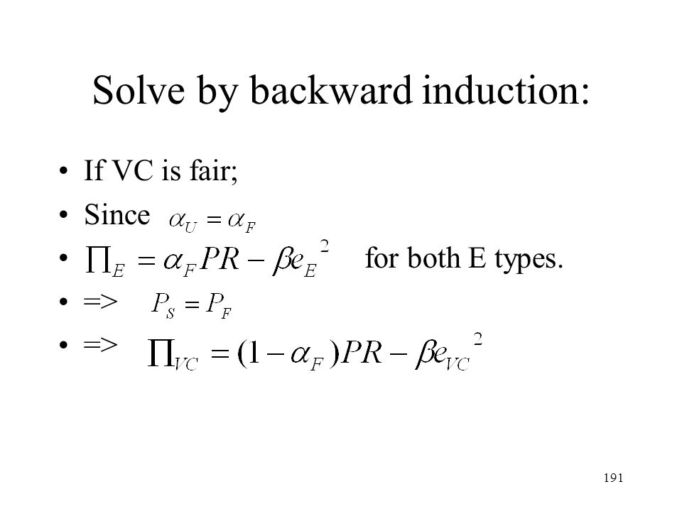 Solve by backward induction: