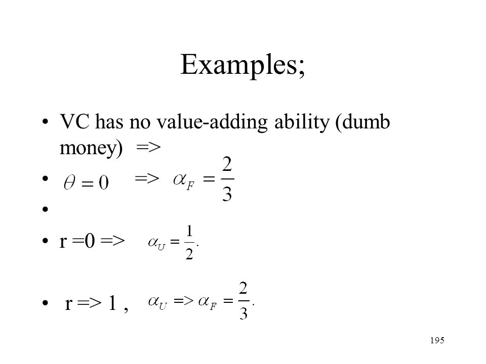 Examples; VC has no value-adding ability (dumb money) => =>