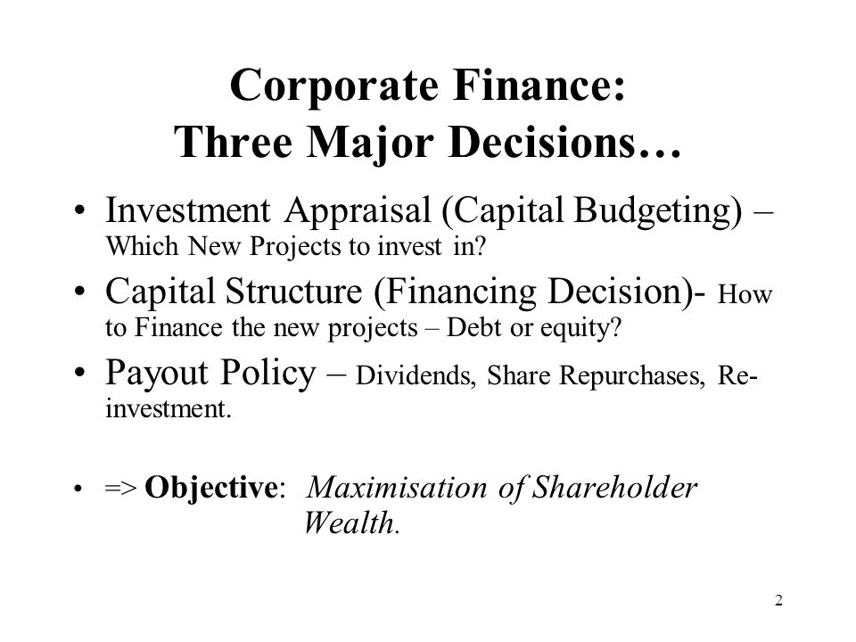 Corporate Finance: Three Major Decisions…
