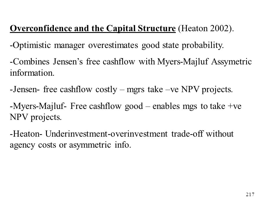 Overconfidence and the Capital Structure (Heaton 2002).
