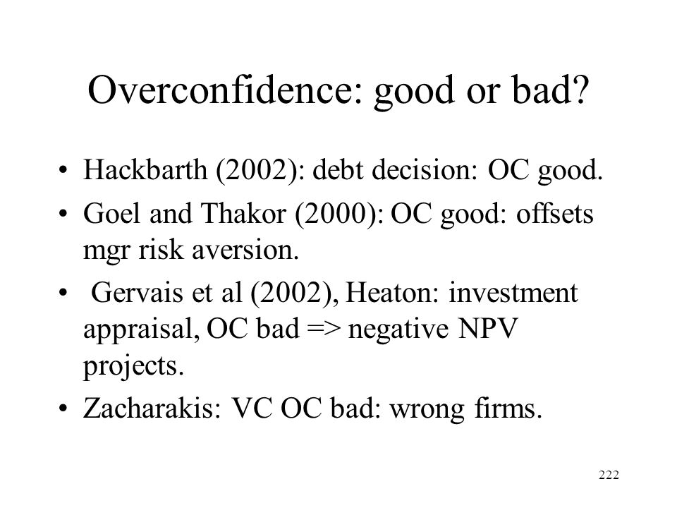 Overconfidence: good or bad
