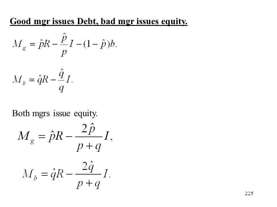 Good mgr issues Debt, bad mgr issues equity.