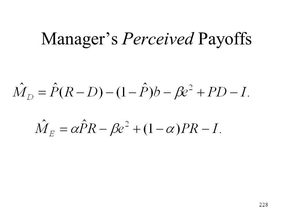 Manager's Perceived Payoffs