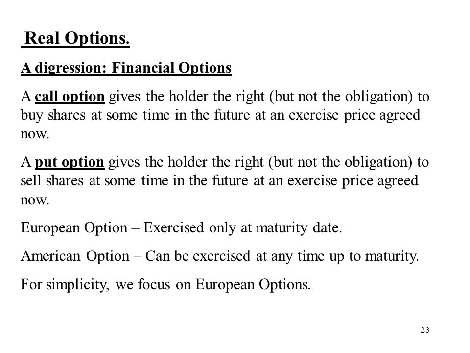 Real Options. A digression: Financial Options.