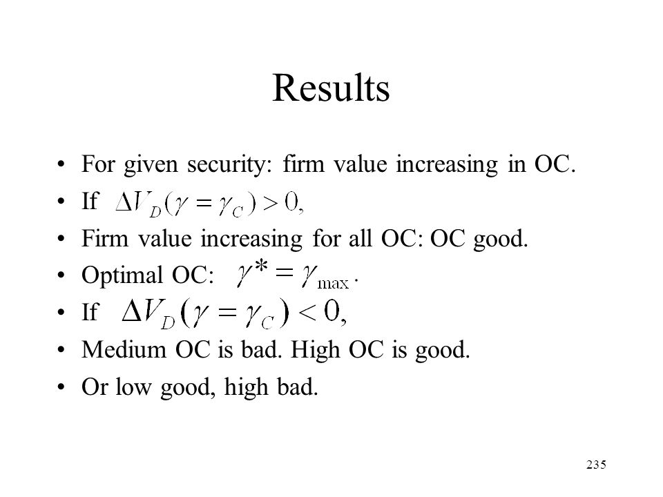 Results For given security: firm value increasing in OC. If