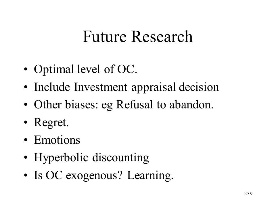 Future Research Optimal level of OC.