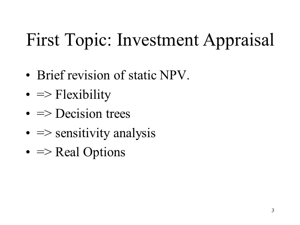 First Topic: Investment Appraisal