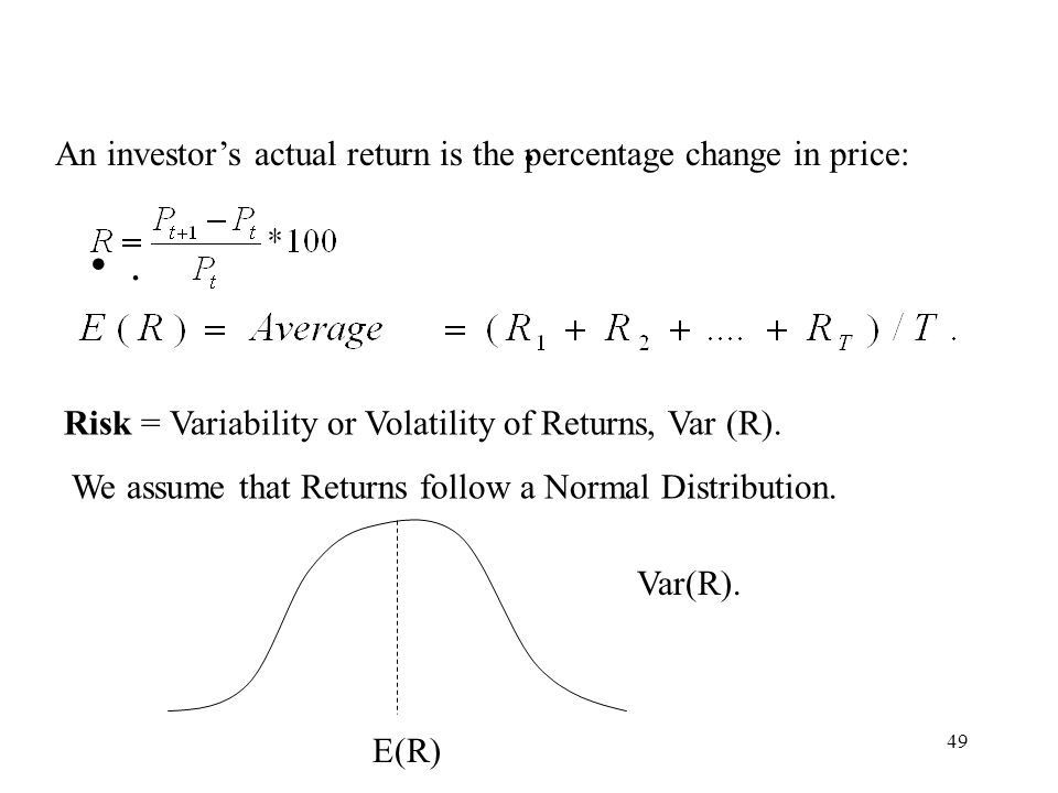 . . An investor's actual return is the percentage change in price: