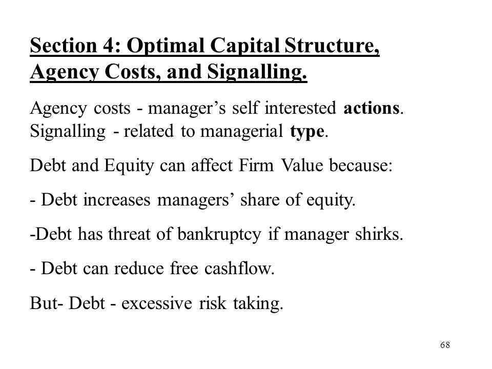Section 4: Optimal Capital Structure, Agency Costs, and Signalling.