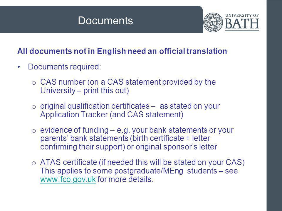 Documents All documents not in English need an official translation