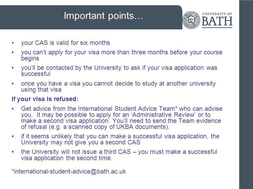 Important points… your CAS is valid for six months