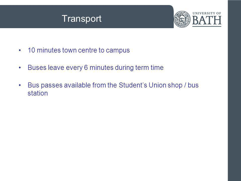 Transport 10 minutes town centre to campus