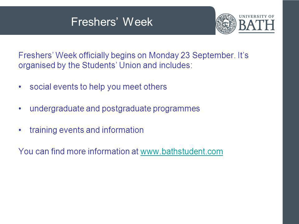 Freshers' Week Freshers' Week officially begins on Monday 23 September. It's organised by the Students' Union and includes: