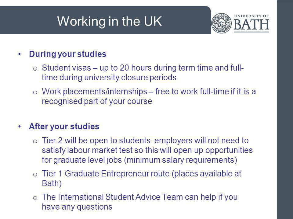 Working in the UK During your studies