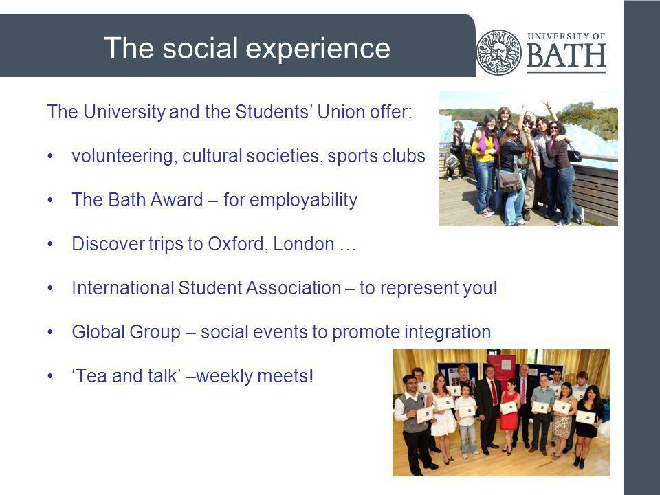 The social experience The University and the Students' Union offer:
