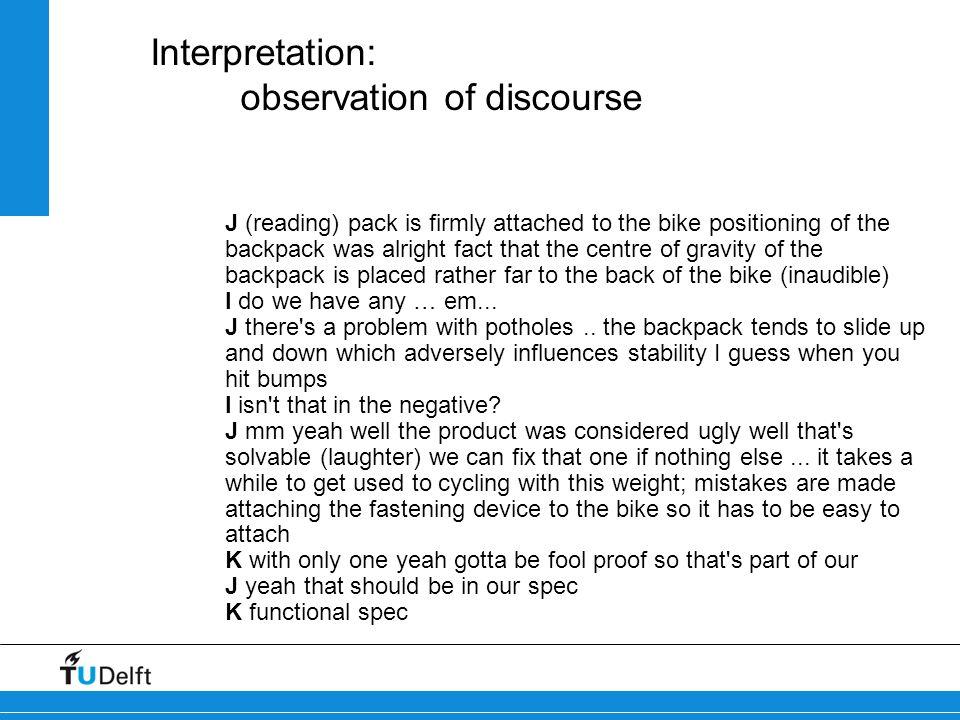 Interpretation: observation of discourse