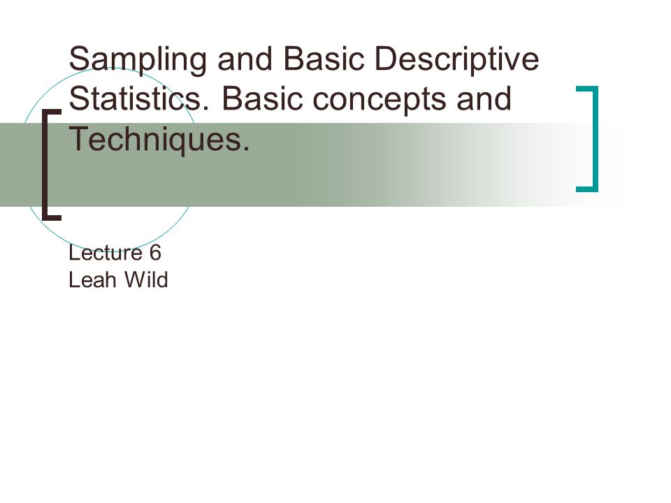 Sampling and Basic Descriptive Statistics