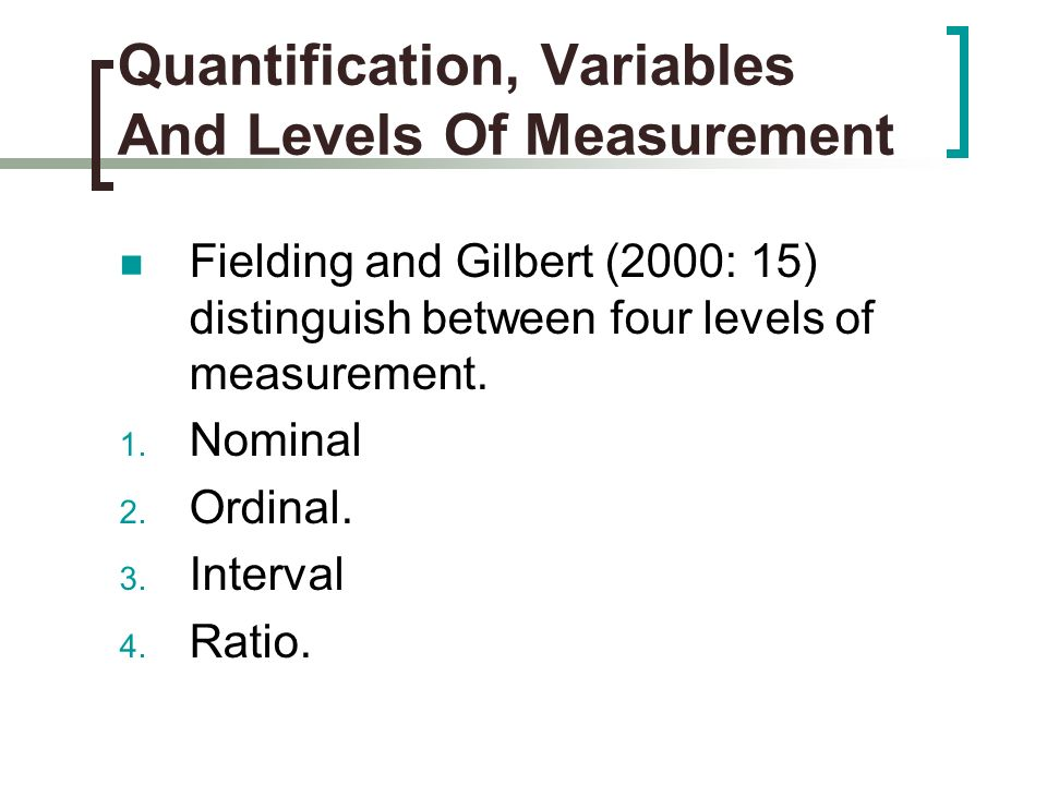 Quantification, Variables And Levels Of Measurement