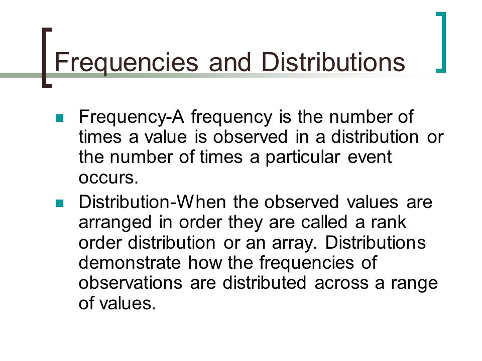 Frequencies and Distributions