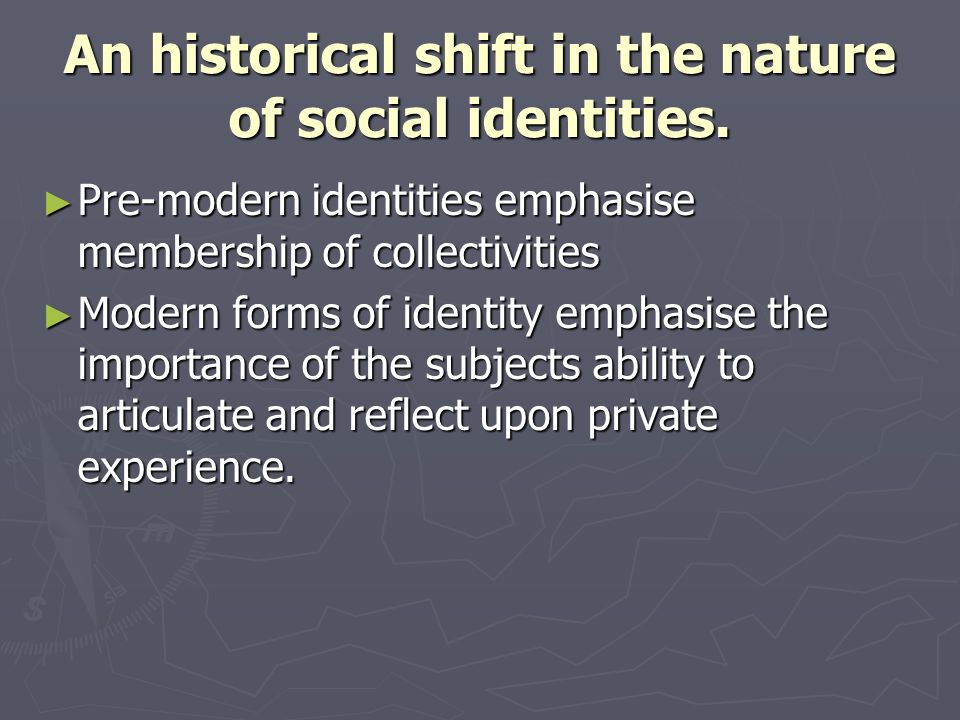 An historical shift in the nature of social identities.