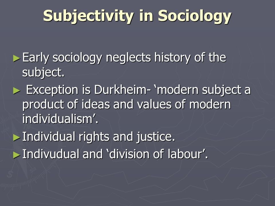 Subjectivity in Sociology