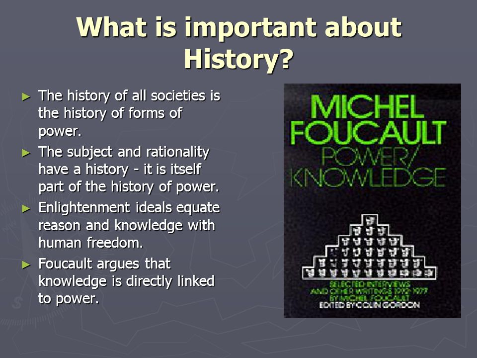What is important about History