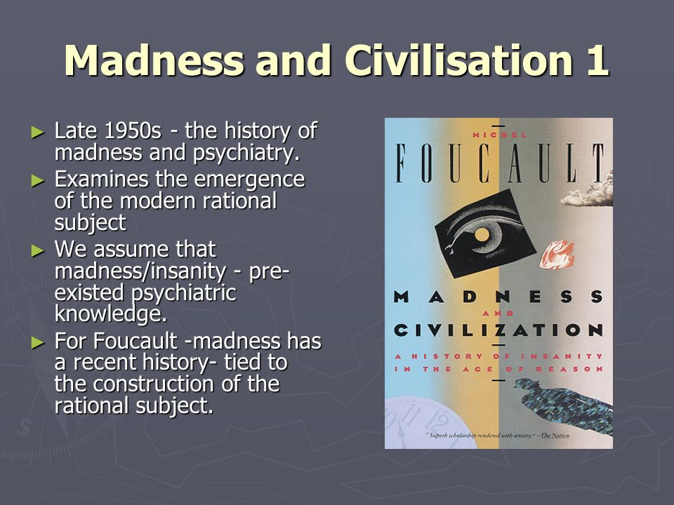 Madness and Civilisation 1