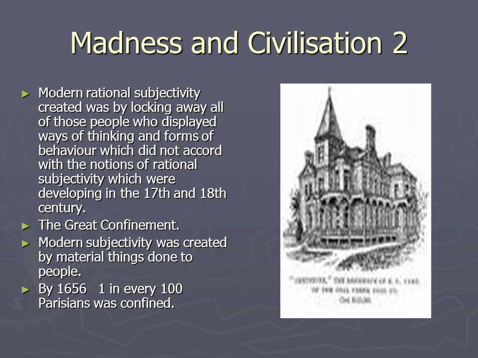 Madness and Civilisation 2
