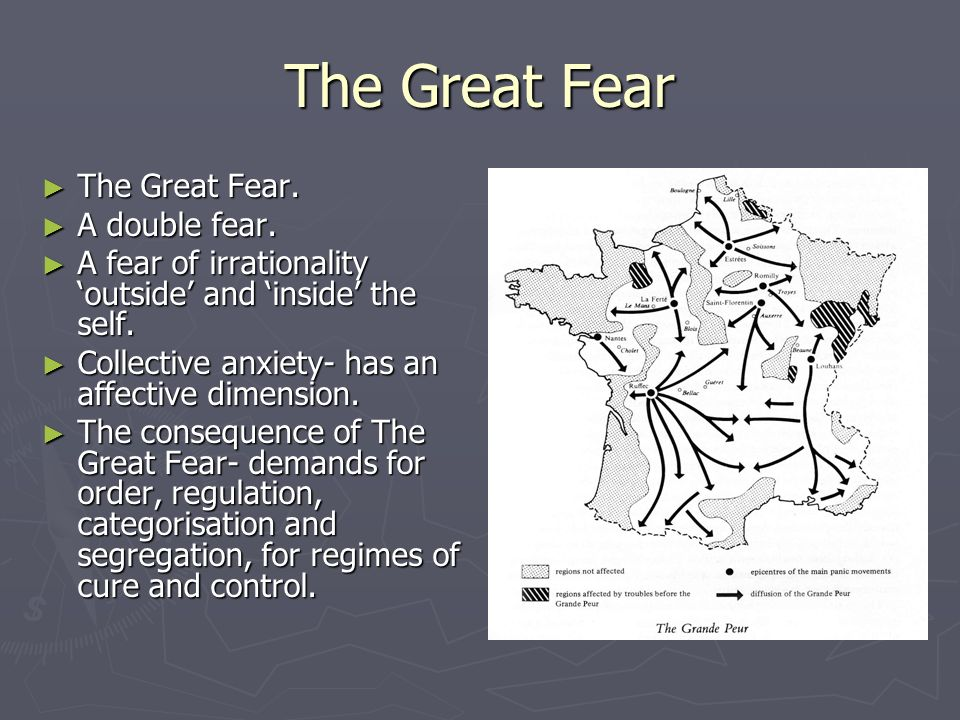 The Great Fear The Great Fear. A double fear.
