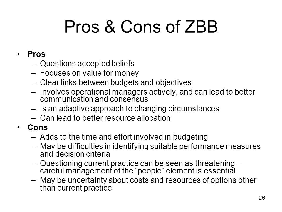 Pros & Cons of ZBB Pros Questions accepted beliefs