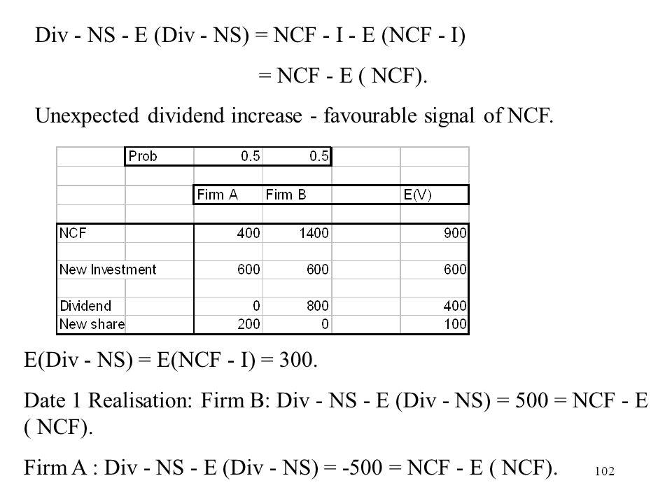 Div - NS - E (Div - NS) = NCF - I - E (NCF - I)