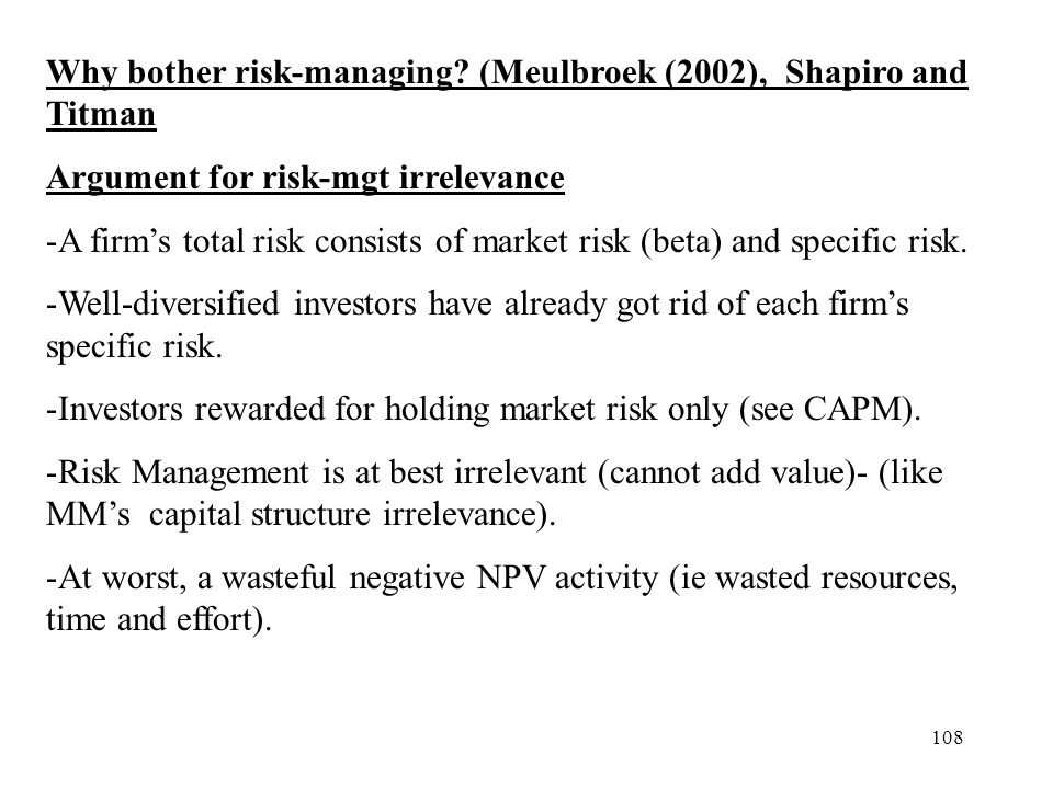 Why bother risk-managing (Meulbroek (2002), Shapiro and Titman
