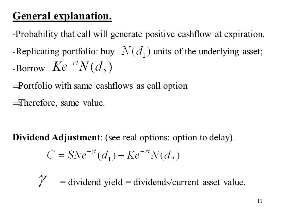 General explanation. -Probability that call will generate positive cashflow at expiration.