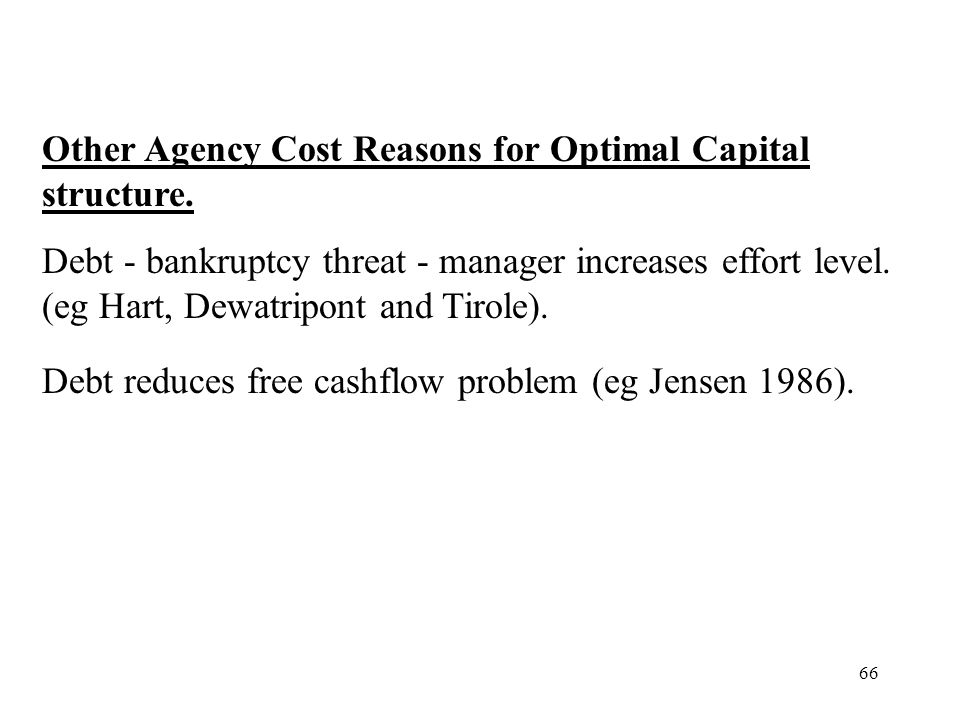 Other Agency Cost Reasons for Optimal Capital structure.