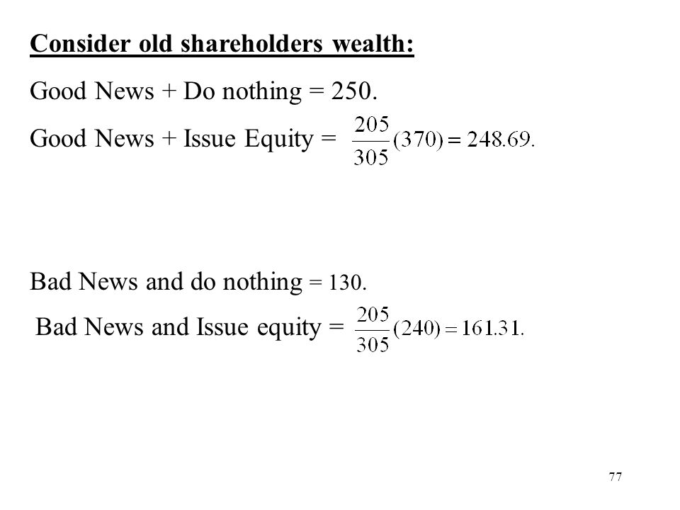 Consider old shareholders wealth: