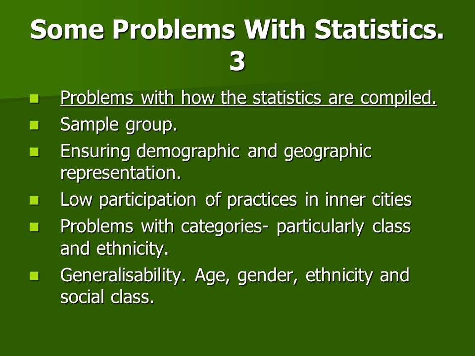 Some Problems With Statistics. 3