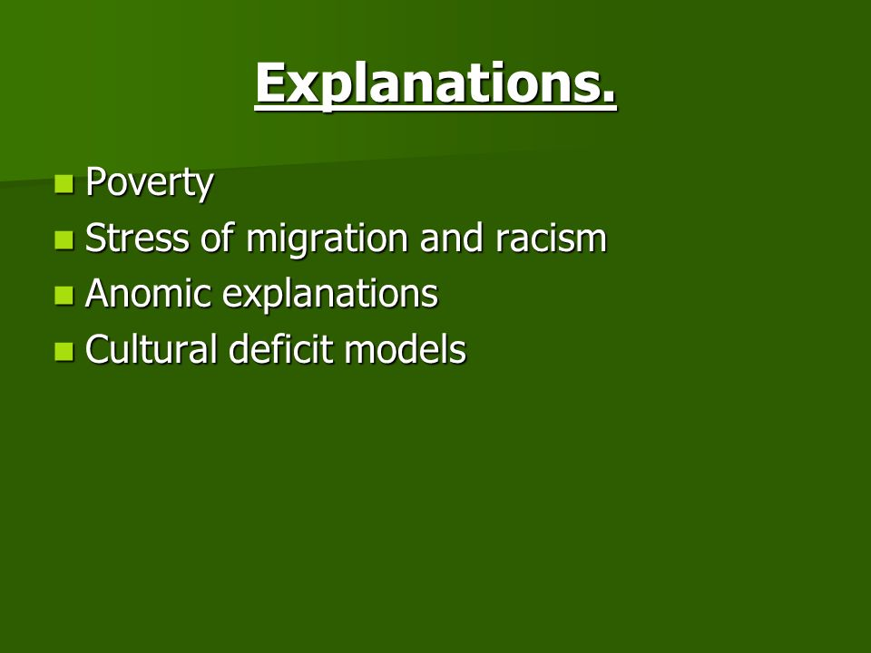 Explanations. Poverty Stress of migration and racism
